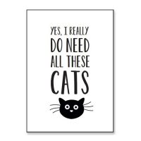 poster-yes-i-really-do-need-all-these-cats2